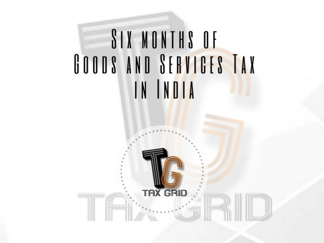 Six months of Goods and Services Tax in India