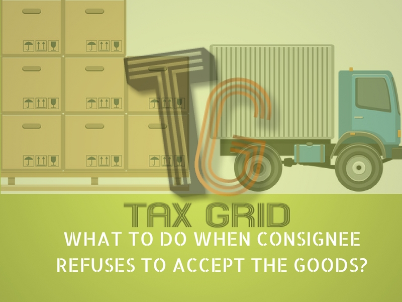 What to do when consignee refuses to accept the goods