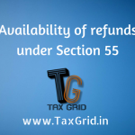 Availability of refunds under section 55