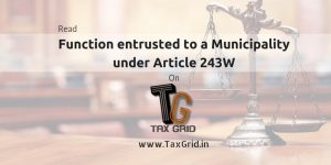 Function entrusted to a Municipality under article 243W